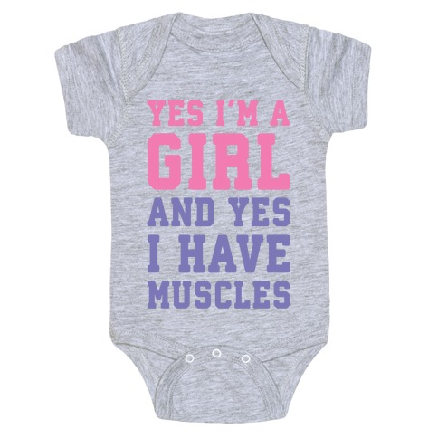 Yes I'm A Girl And Yes I Have Muscles Baby Onesy
