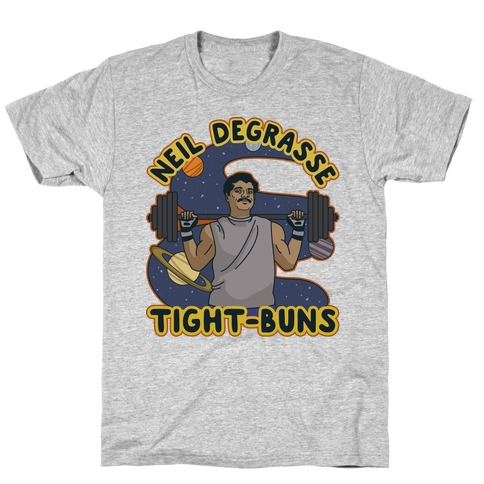 Neil deGrasse Tight-Buns T-Shirt