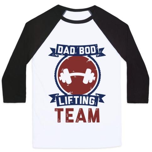 Dad Bod Lifting Team Baseball Tee