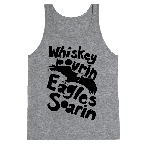 Whiskey Pourin, Eagles Soarin Tank Top