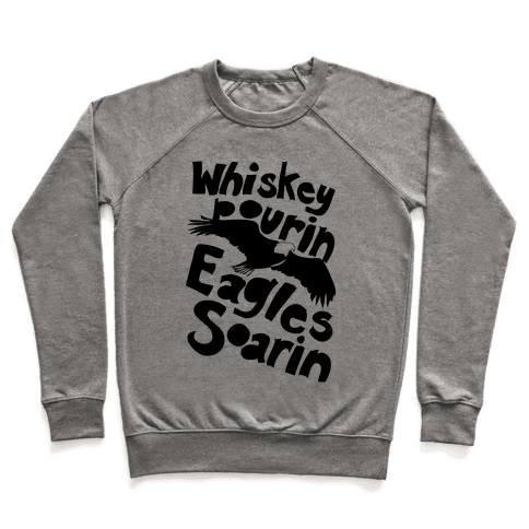Whiskey Pourin, Eagles Soarin Pullover