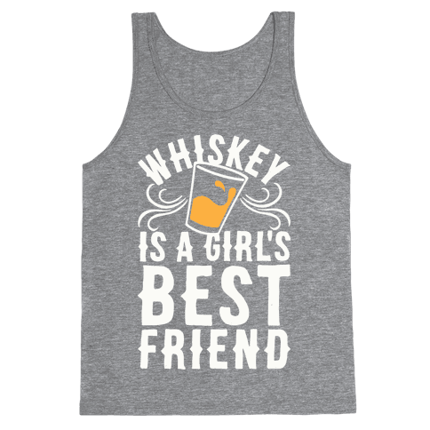 Whiskey Is A Girl's Best Friend Tank Top