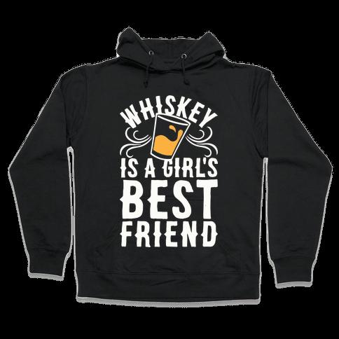 Whiskey Is A Girl's Best Friend Hooded Sweatshirt