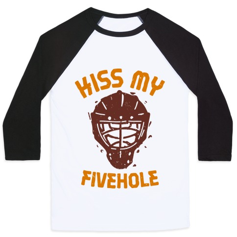Kiss My Fivehole  Baseball Tee