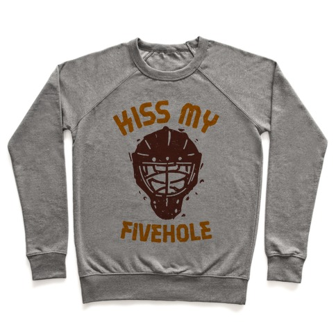 Kiss My Fivehole  Pullover