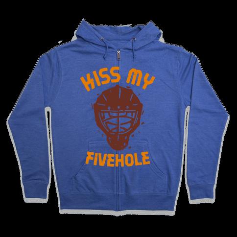 Kiss My Fivehole  Zip Hoodie