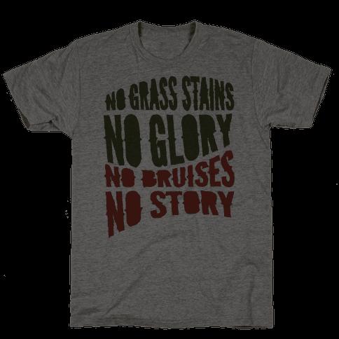 No Grass Stains No Glory
