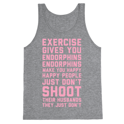 Exercise Gives You Endorphins Tank Top