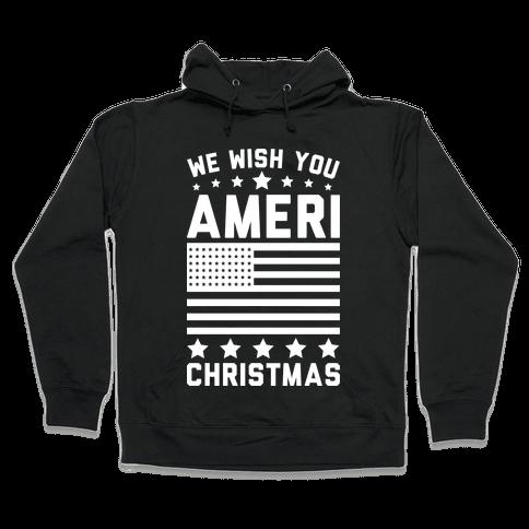 We Wish You AmeriChristmas Hooded Sweatshirt
