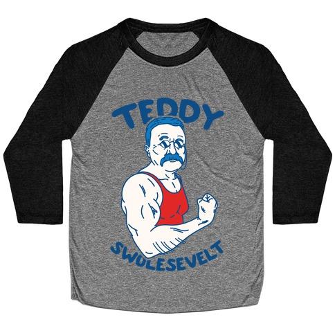 Teddy Swolesevelt Baseball Tee