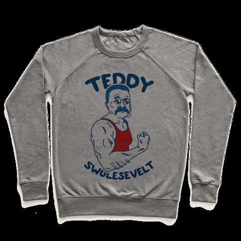 Teddy Swolesevelt Pullover