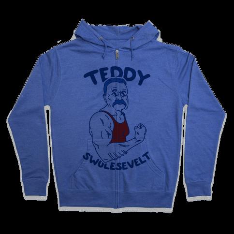 Teddy Swolesevelt Zip Hoodie