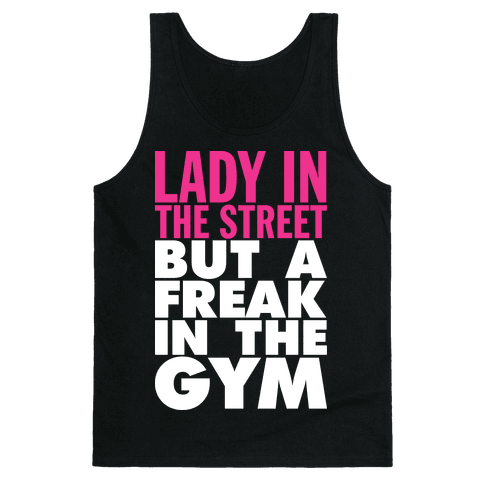 lady in the street but a freak in the gym dark tank
