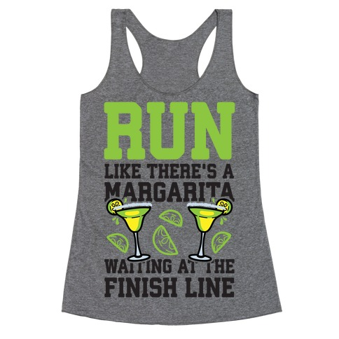 Run Like There's A Margarita At The Finish line Racerback Tank Top