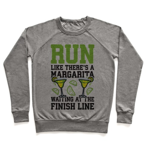 Run Like There's A Margarita At The Finish line Pullover
