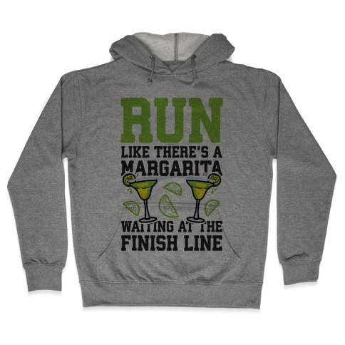 Run Like There's A Margarita At The Finish line Hooded Sweatshirt