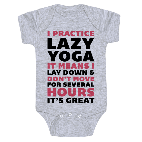 I Practice Lazy Yoga It Means I Lay Down & Don't Move Baby Onesy