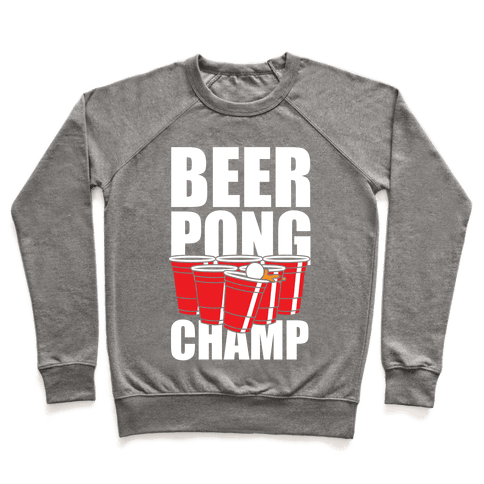 Beer Pong Champ Pullover
