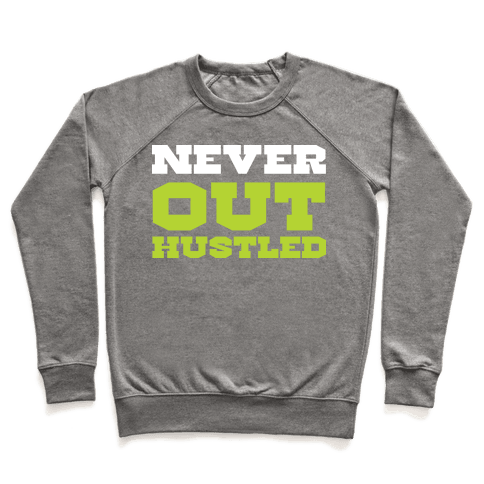 Never Out Hustled Pullover