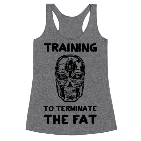 Training To Terminate The Fat Racerback Tank Top