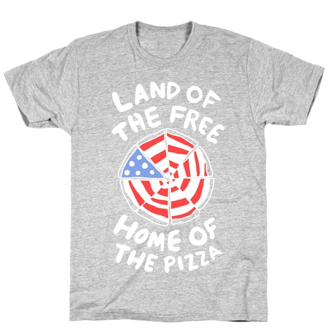 Land of the Free, Home of the Pizza T-Shirt