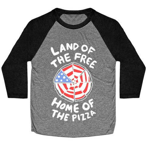 Land of the Free, Home of the Pizza Baseball Tee