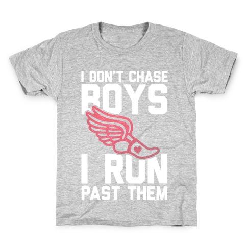 I Don't Chase Boys I Run Past Them Kids T-Shirt