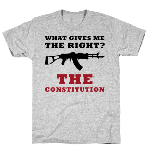 The Constitution Gives Me The Right (Political) Mens T-Shirt