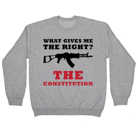 The Constitution Gives Me The Right (Political) Pullover