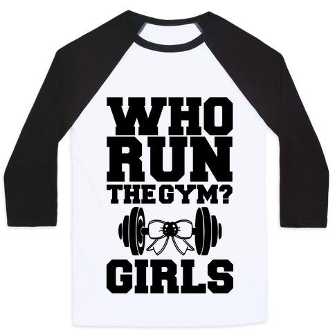 Girls Run the Gym Baseball Tee