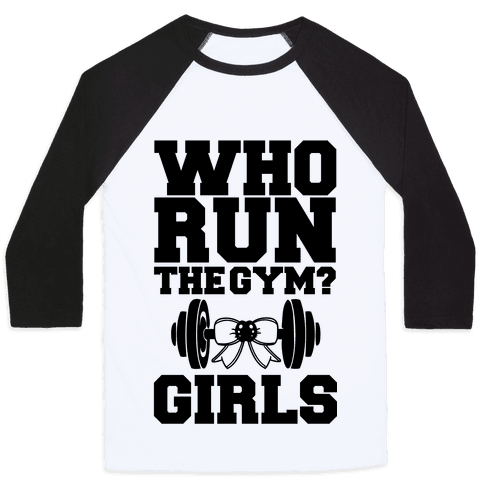 Girls Run the Gym Baseball Tee