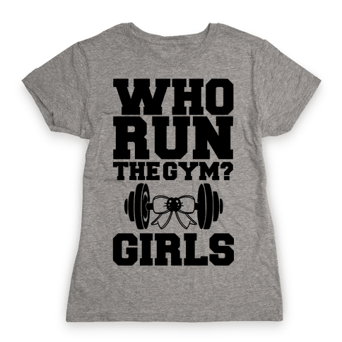 Girls Run the Gym Womens T-Shirt