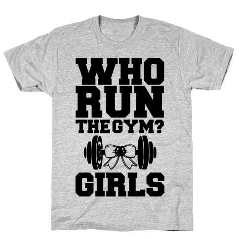 Girls Run the Gym Mens T-Shirt