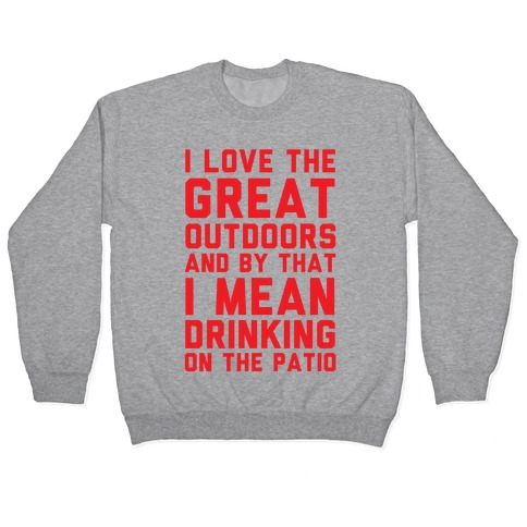 I Love The Great Outdoors Pullover