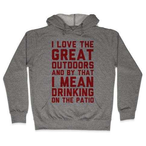 I Love The Great Outdoors Hooded Sweatshirt