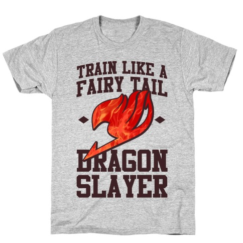 Train Like a Fairy Tail Dragon Slayer (Natsu) T-Shirt
