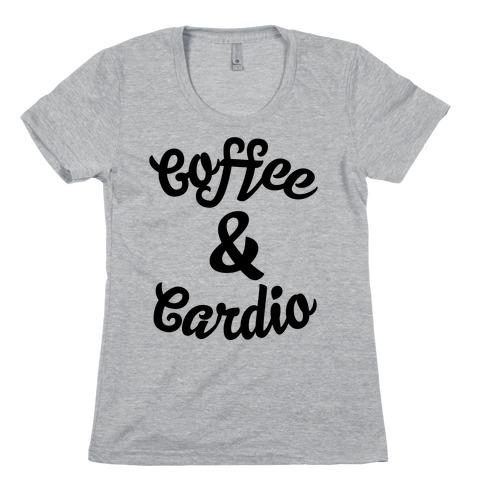 Coffee & Cardio Womens T-Shirt