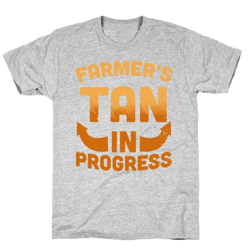 Farmer's Tan In Progress T-Shirt