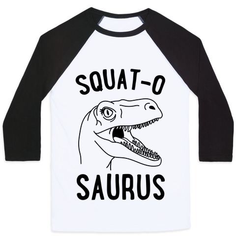 Squat-O-Saurus Baseball Tee