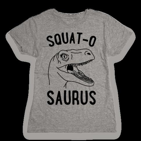Squat-O-Saurus Womens T-Shirt