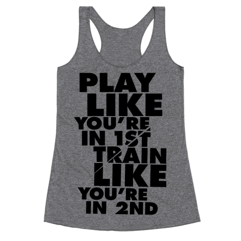 Play Like You're In 1st, Train Like You're In 2nd