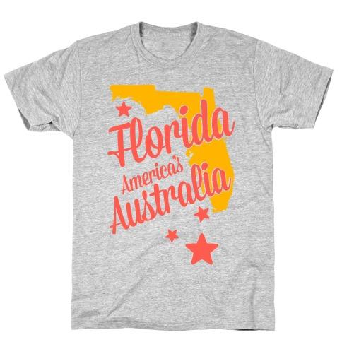 Florida: America's Australia T-Shirt