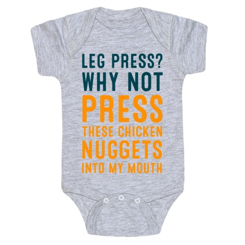 Leg Press? Why Not Press These Chicken Nuggets into My Mouth Baby Onesy