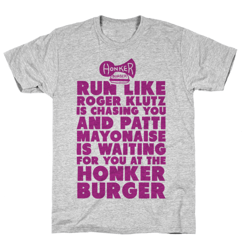 Run Like Patty Mayonnaise Is Waiting Mens T-Shirt