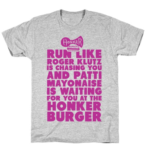 Run Like Patty Mayonnaise Is Waiting T-Shirt