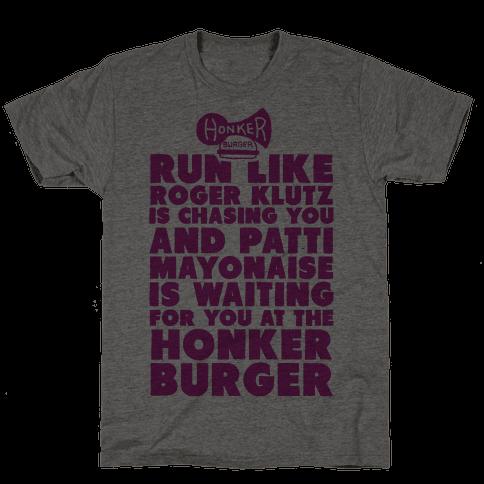 Run Like Patty Mayonnaise Is Waiting
