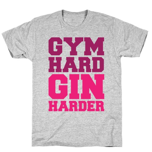 Gym Hard Gin Harder T-Shirt