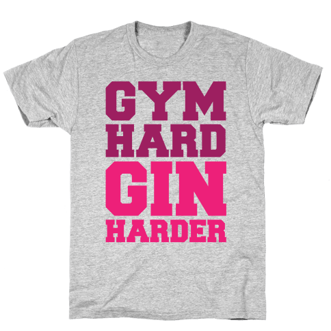 Gym Hard Gin Harder Mens T-Shirt