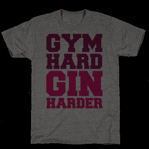 Gym Hard Gin Harder
