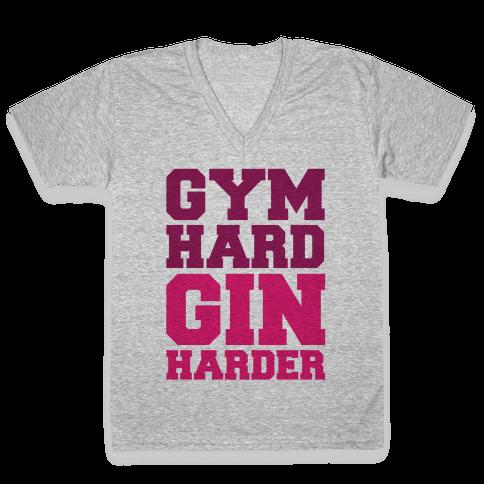 Gym Hard Gin Harder V-Neck Tee Shirt